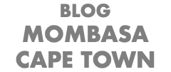BLOG MOMBASA CAPE TOWN